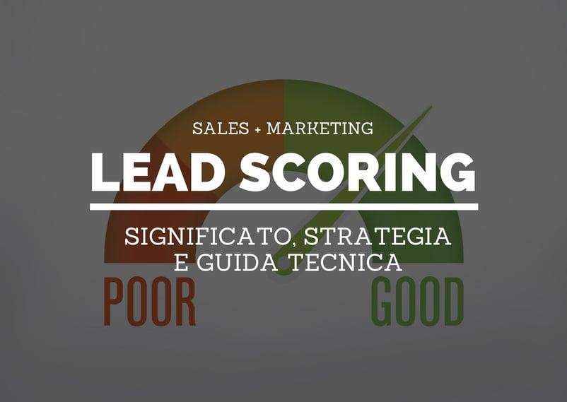 Lead scoring: significato, strategia e guida tecnica 01
