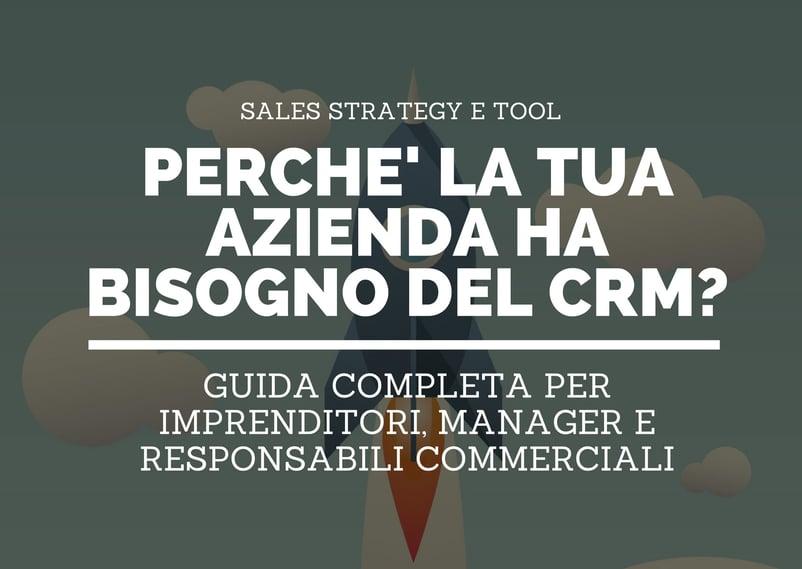 Perché la tua azienda ha bisogno del CRM? Guida completa per imprenditori, manager e responsabili commerciali
