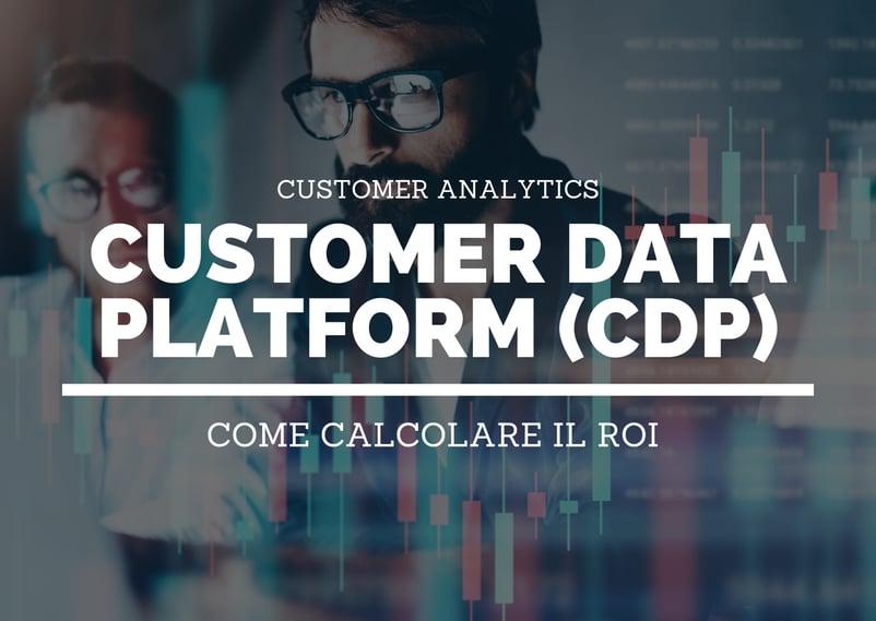 1-2Come calcolare il ROI di una Customer Data Platform (CDP)
