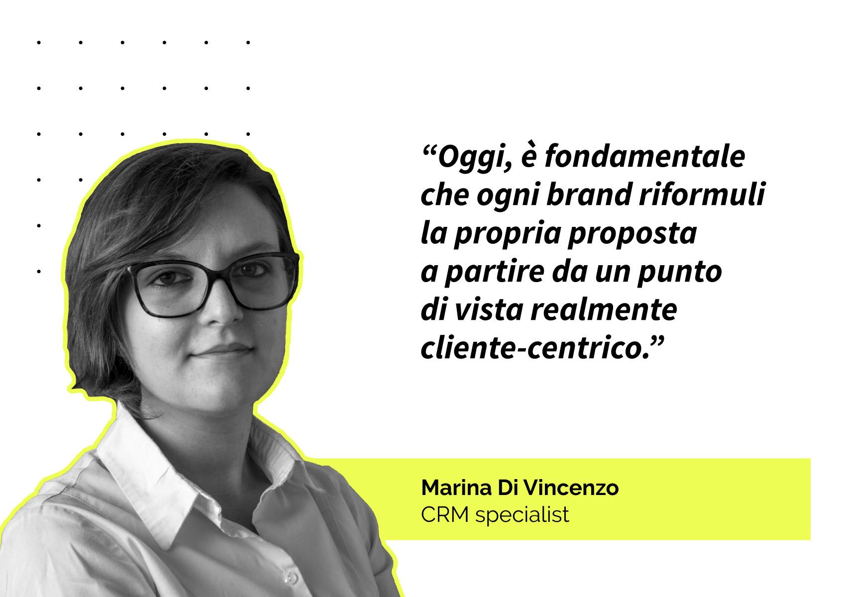 """QUOTE: """"Oggi, è fondamentale che ogni brand riformuli la propria proposta a partire da un punto di vista realmente cliente-centrico."""""""