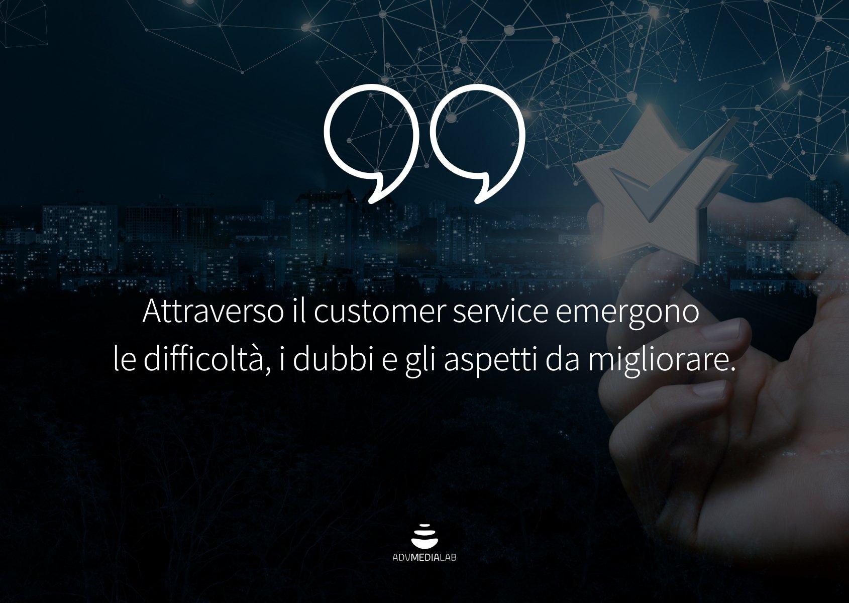 """QUOTE: """"Attraverso il customer service emergono le difficoltà, i dubbi e gli aspetti da migliorare"""""""