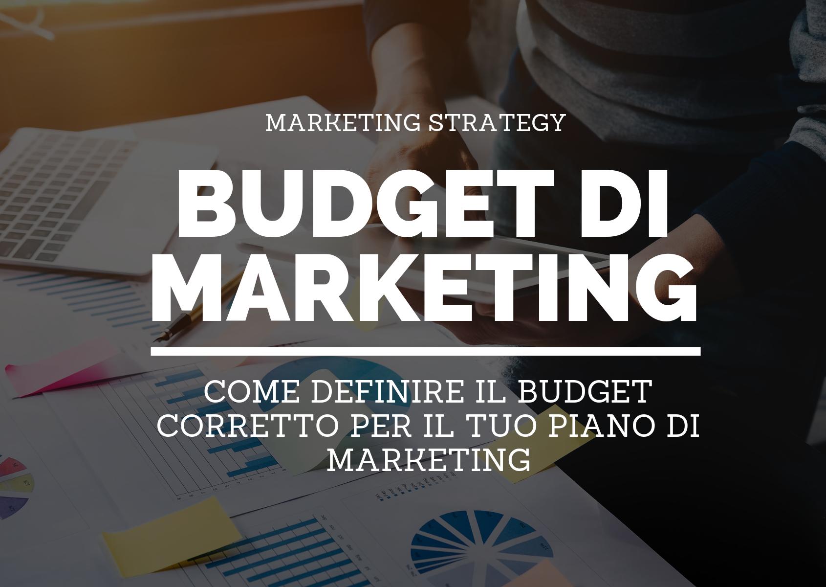 Come definire il budget corretto per il tuo piano di marketing (1)