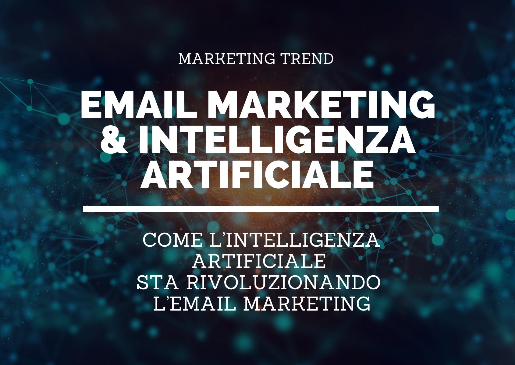 Come l'intelligenza artificiale  sta rivoluzionando  l'email marketing