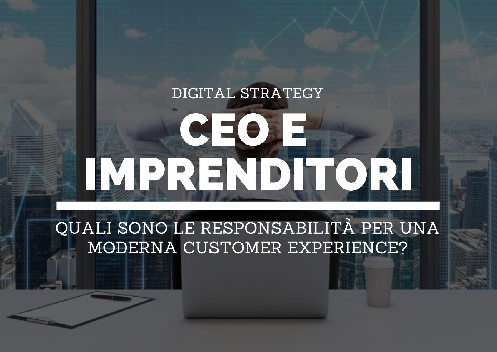 Blog cover: Quali sono le responsabilità di CEO e imprenditori per una moderna customer experience?