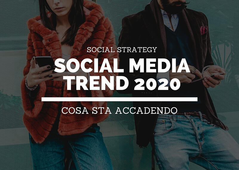 Blog cover: Social media trend 2020: evoluzione, comportamenti e scenari