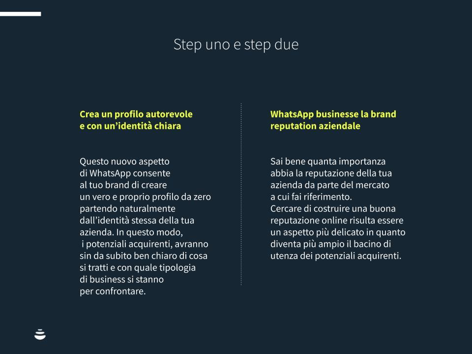 Per fare in modo che le strategie di marketing su WhatsApp funzionino correttamente è necessario creare un profilo autorevole e costruire una buona reputazione aziendale.