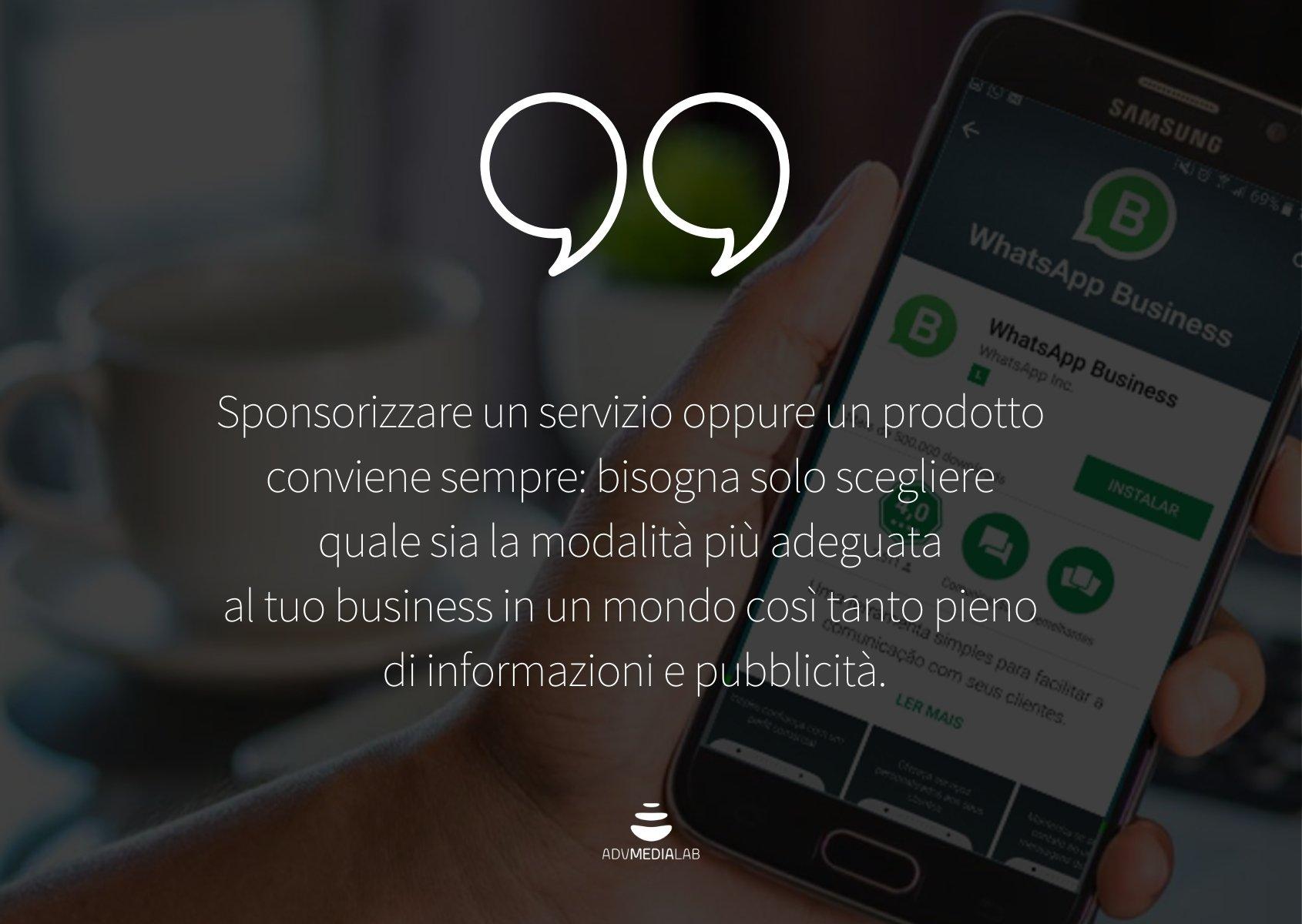 WhatsApp business: Sponsorizzare un servizio oppure un prodotto conviene sempre.