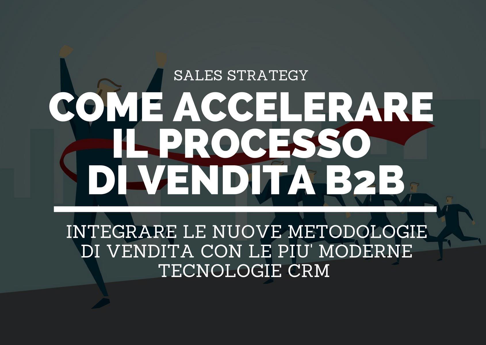 Come accelerare il processo di vendita B2B con l'integrazione di un moderno CRM