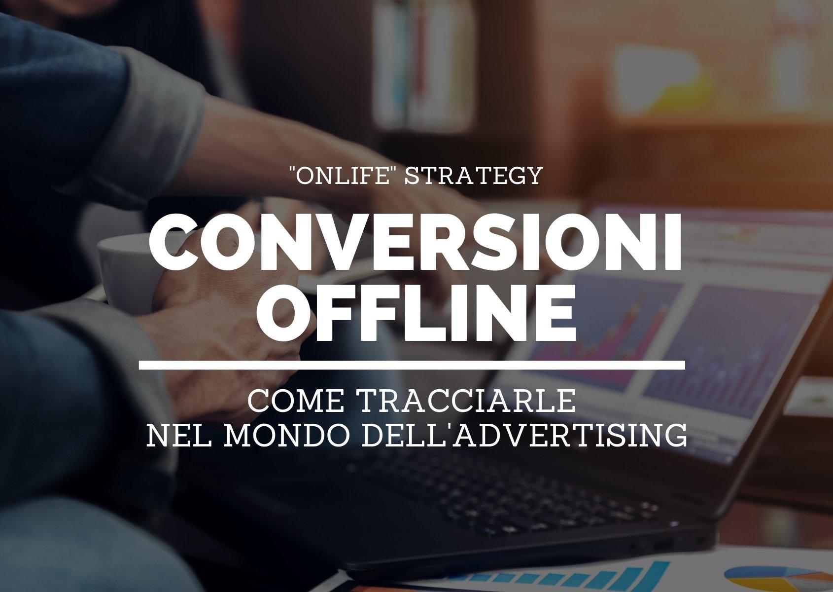 Come tracciare le conversioni offline nel mondo dell'advertising