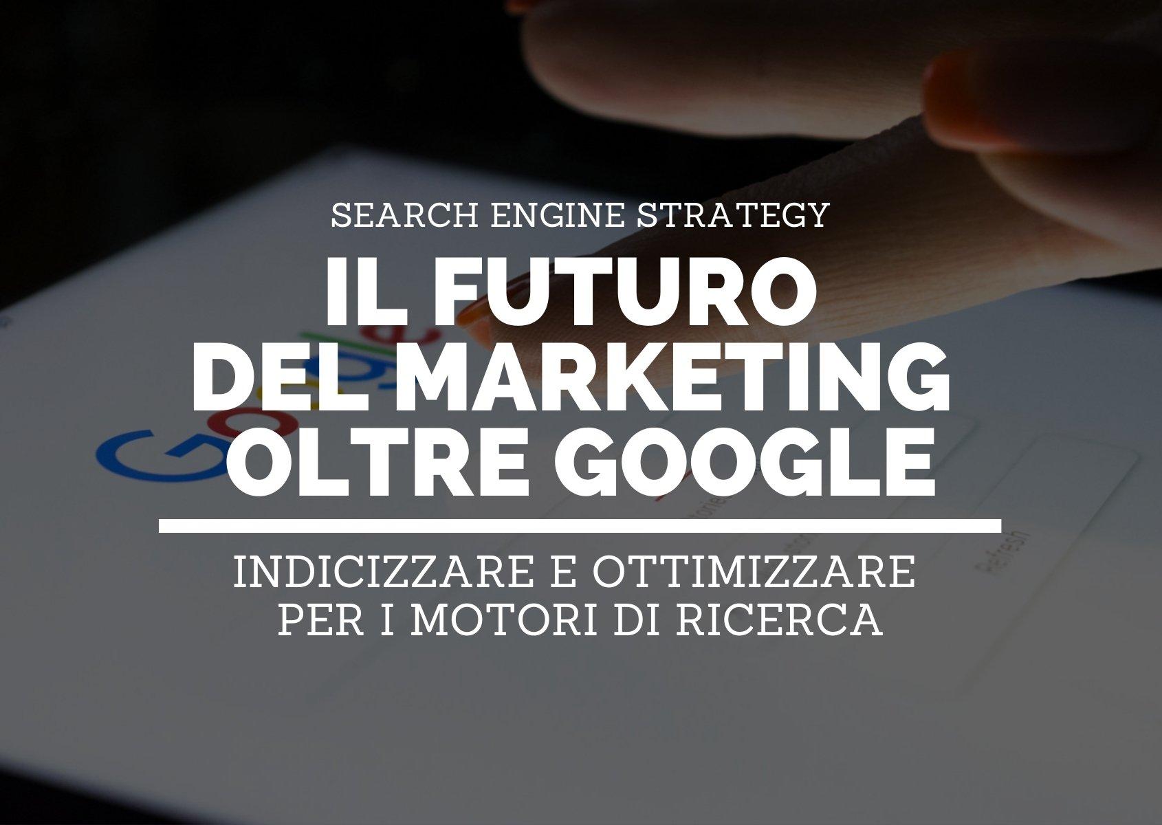 Cover: Il futuro del marketing oltre Google