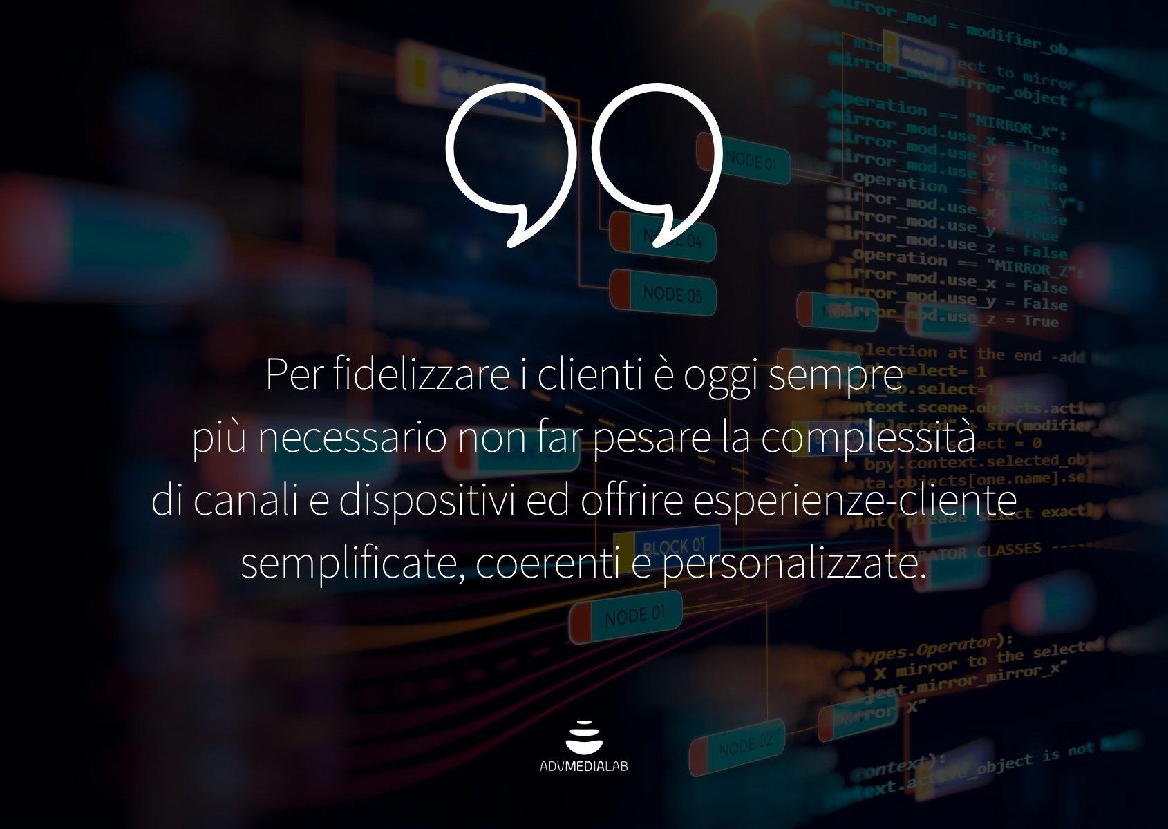 Customer data platform: per fidelizzare i clienti è necessario non far pesare la complessità di canali e dispositivi, ma offrire esperienze-cliente più semplificate e personalizzate.