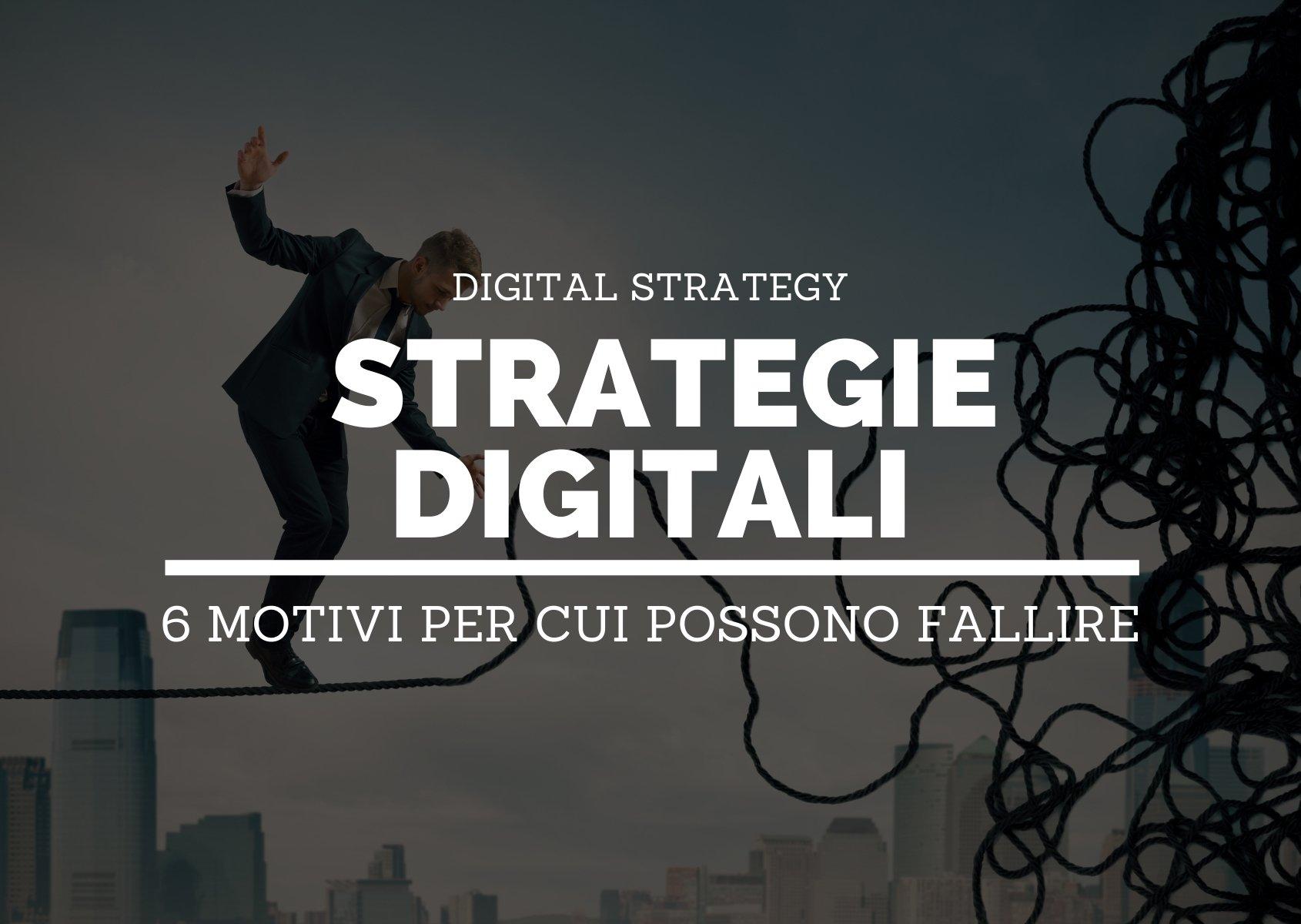 Cover: Strategie digitali: 6 motivi per cui possono fallire