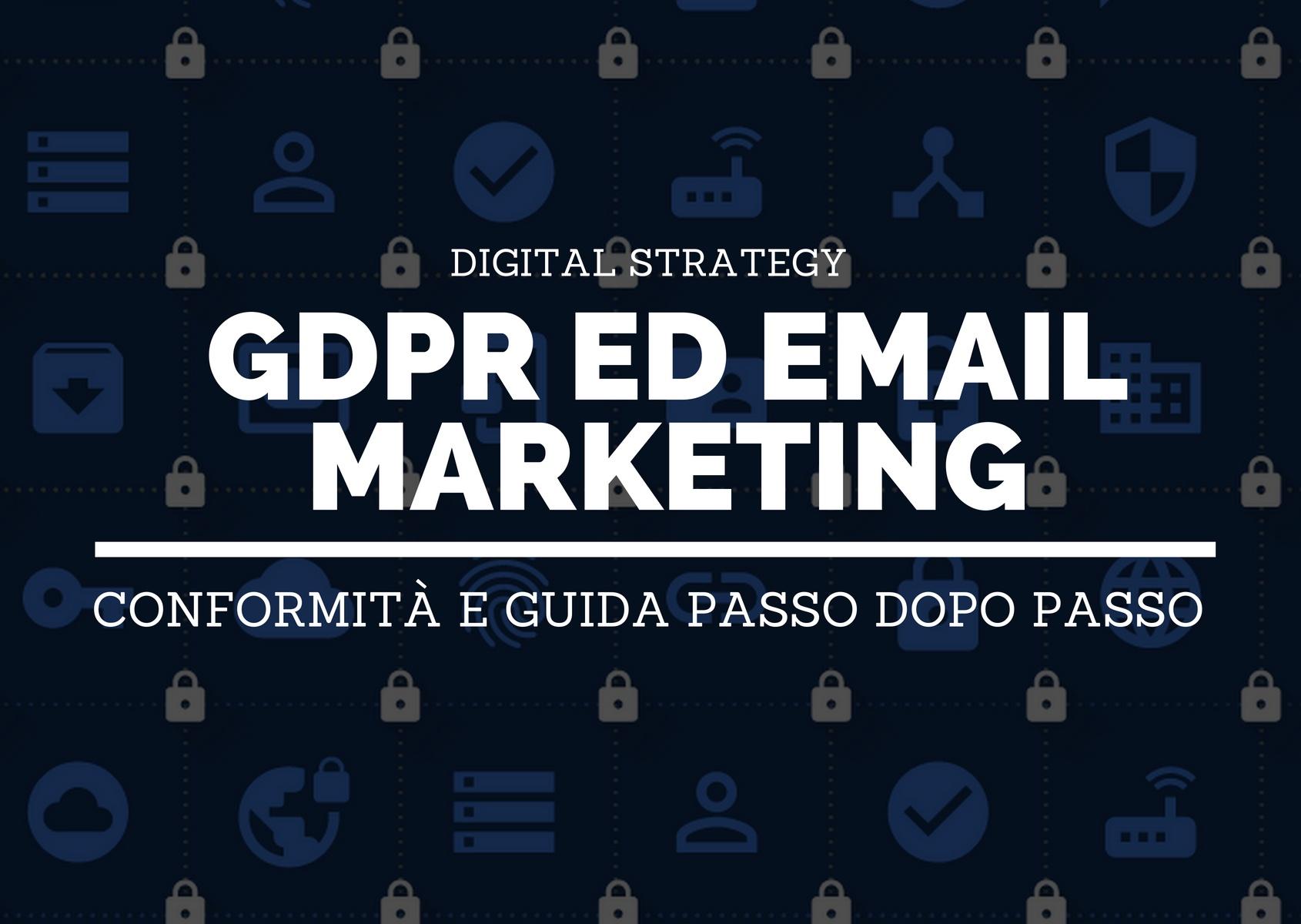 GDPR ed email marketing: conformità e guida passo dopo passo