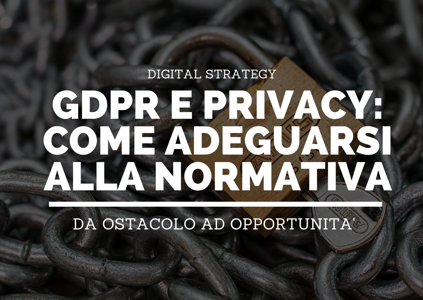 GDPR e privacy: come adeguarsi alla nuova normativa