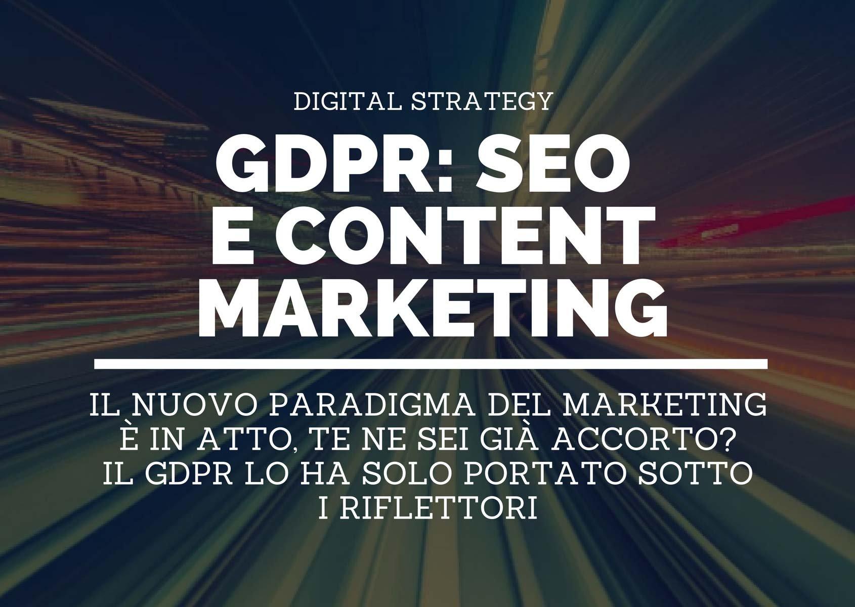 GDPR: perché SEO e content marketing diventeranno le tue attività più importanti