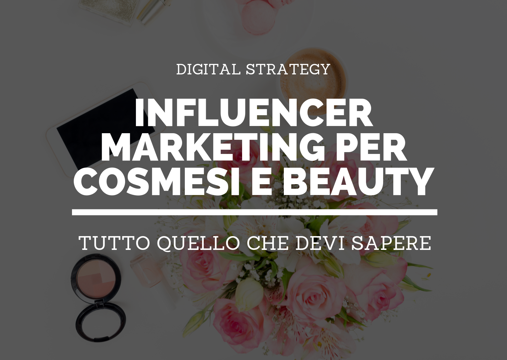 influencer marketing per COSMESI E BEAUTY