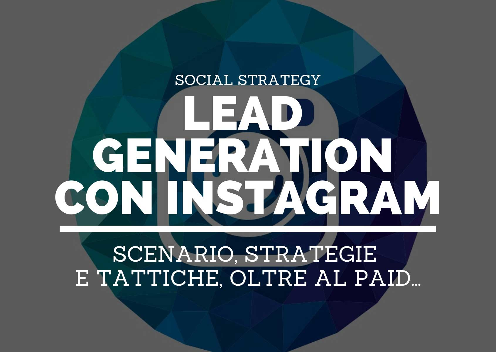 Come fare lead generation con Instagram marketing