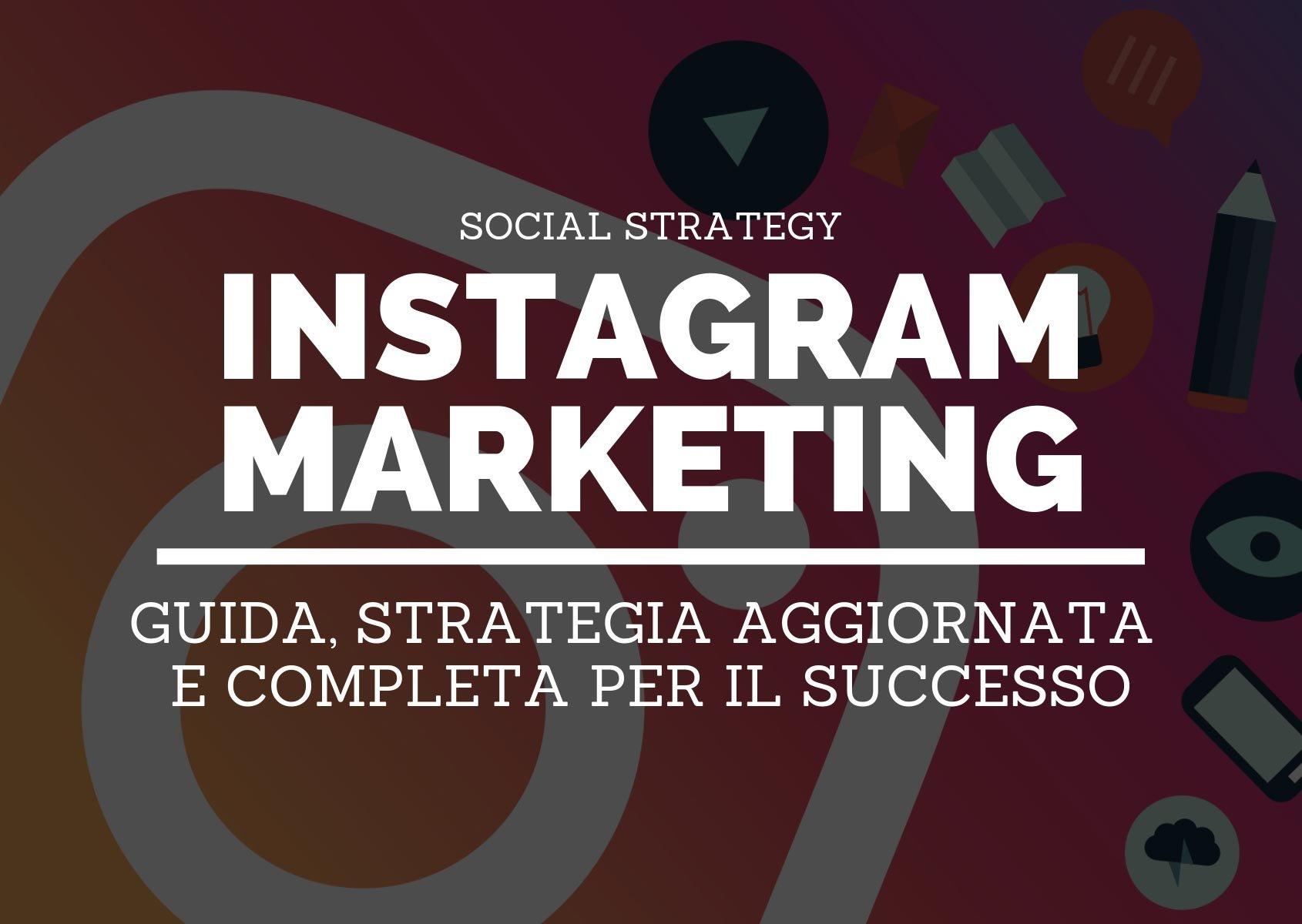 Instagram Marketing  guida e strategia completa per il successo cecdee53d53