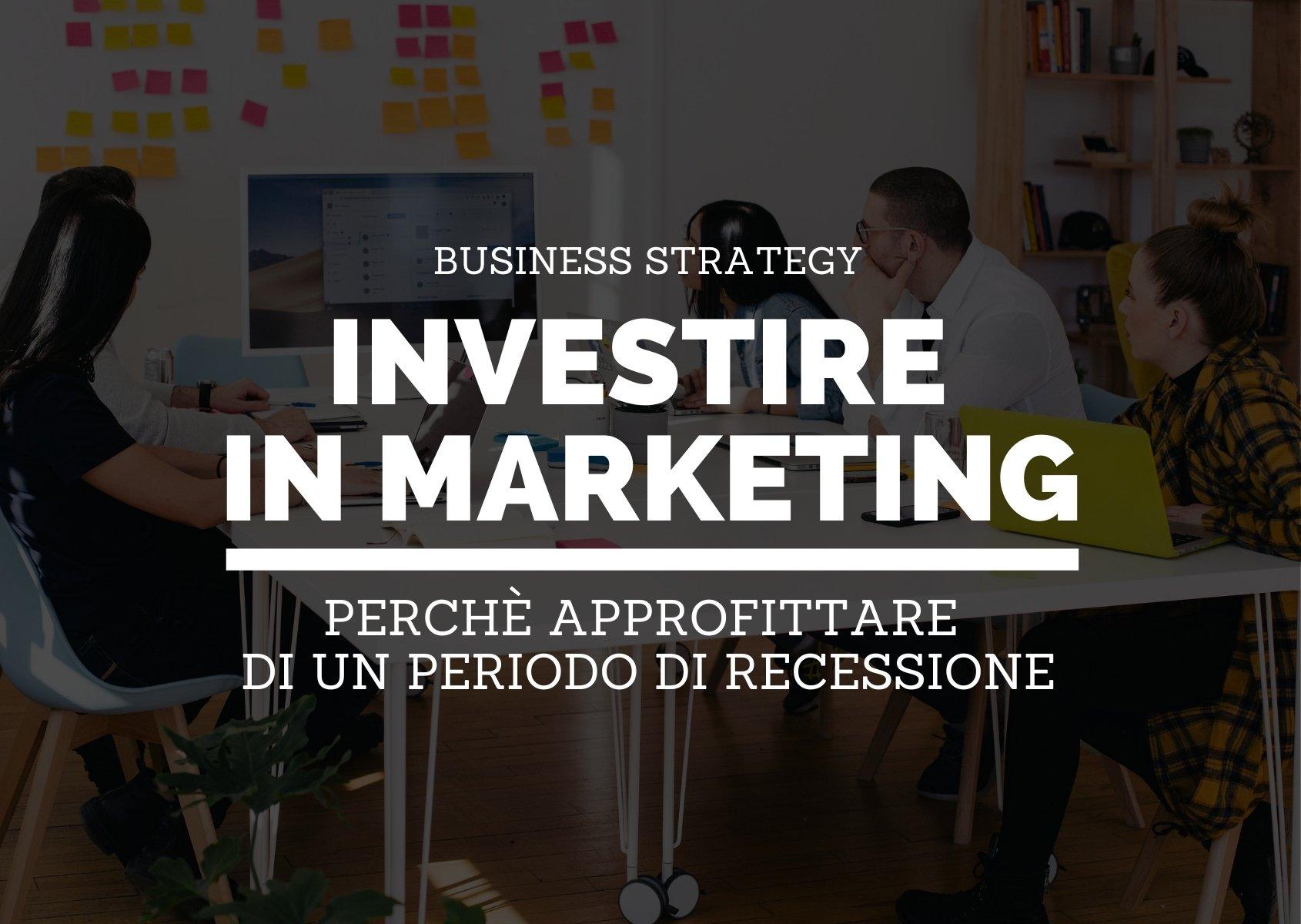 investire-marketing-durante-recessione-11