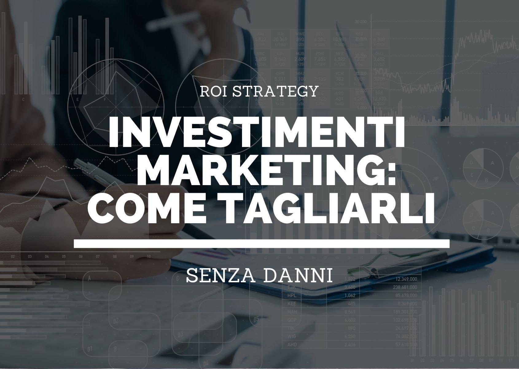 tagliare-investimenti-marketing-senza-danni