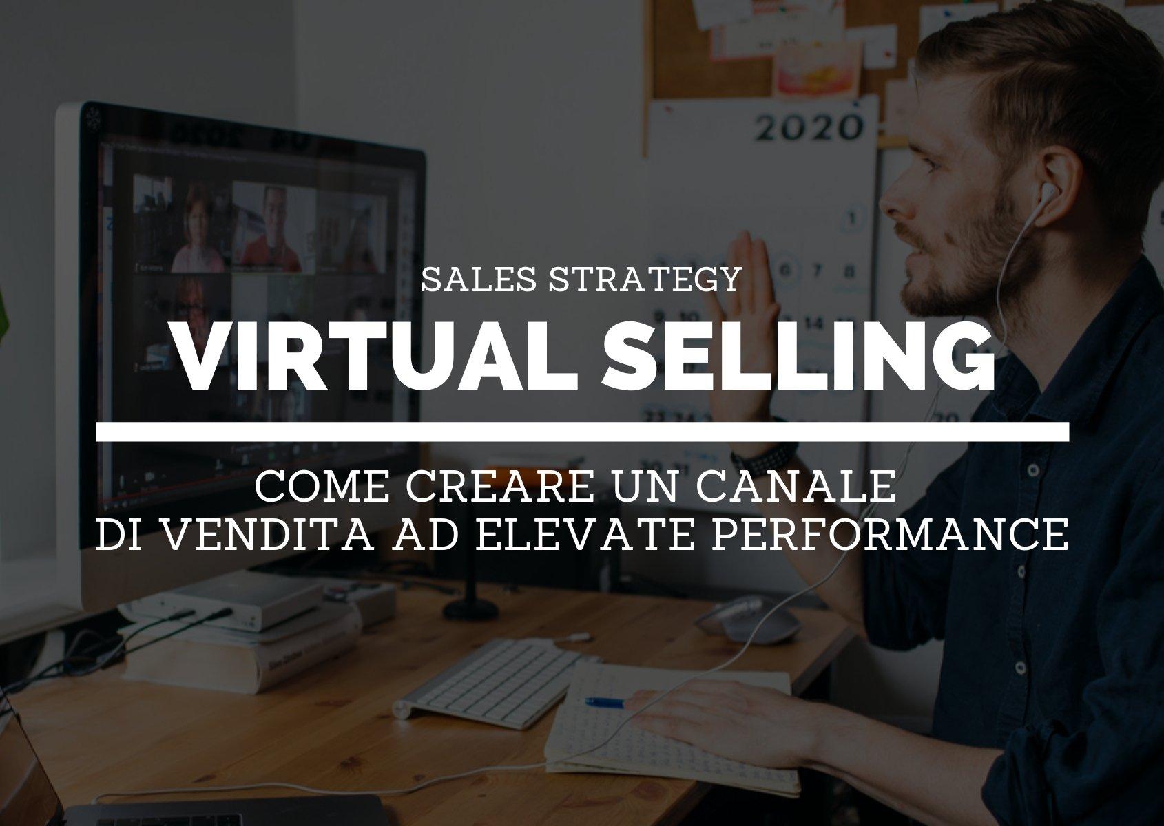 Cover: Virtual selling: come creare un canale di vendita ad elevate performance.