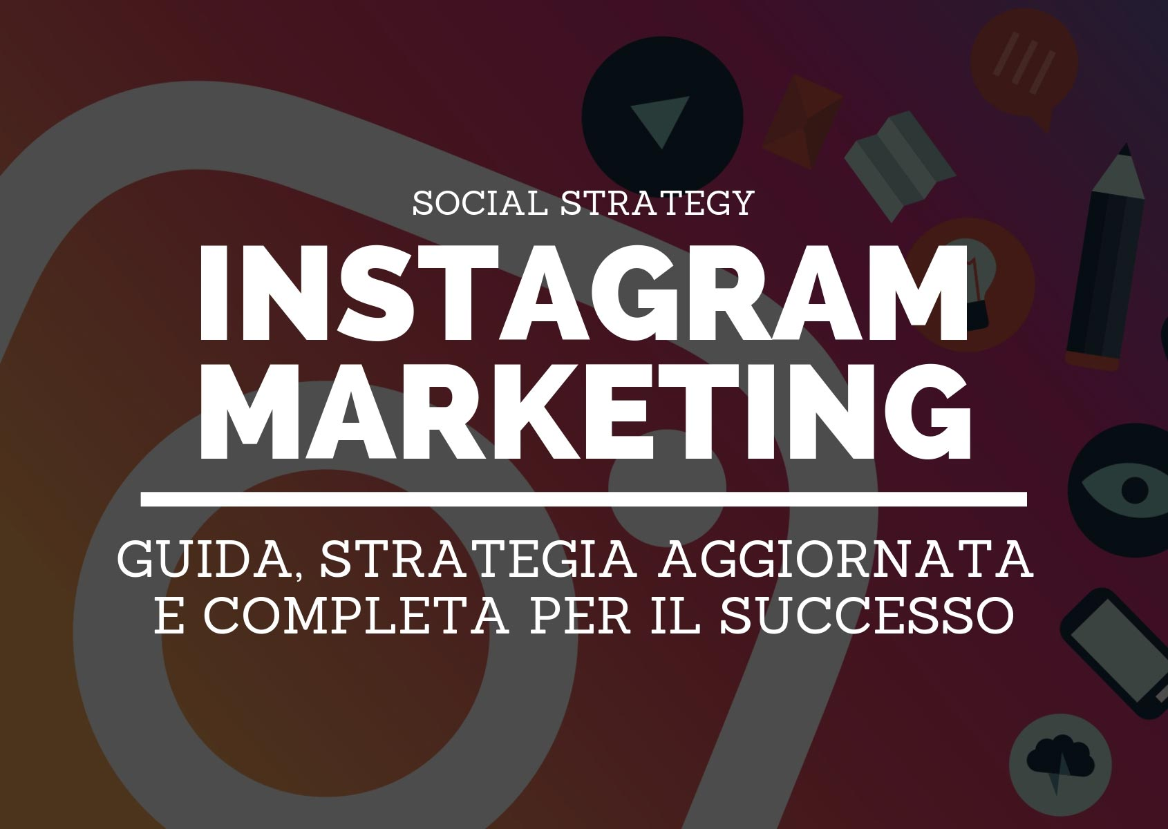 1812edfcbd9e Instagram Marketing  guida e strategia completa per il successo